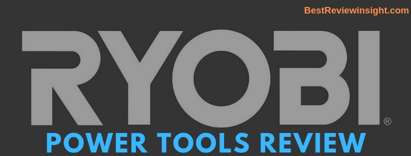 ryobi power tools review