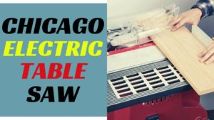 Chicago Electric Table Saw Review