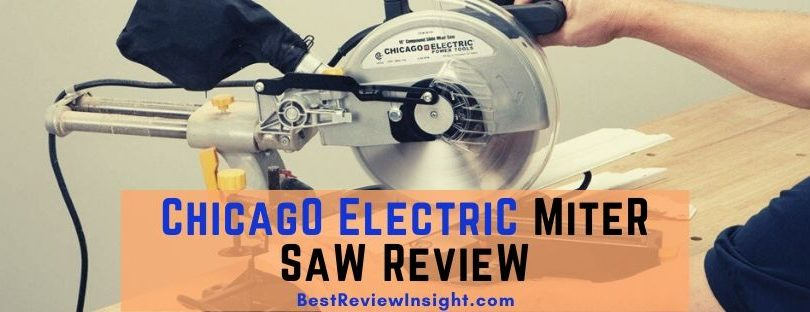 Professionals and DIYs Best Chicago Electric Miter Saw Review