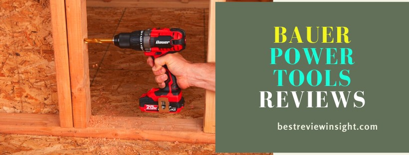 Bauer Power Tools Reviews