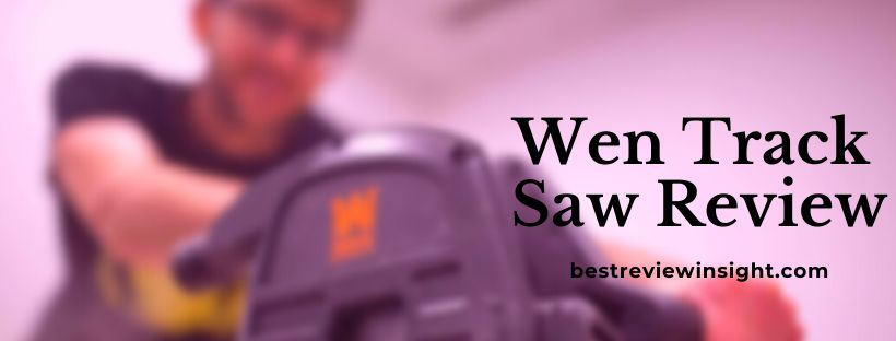 Wen Track  Saw Review