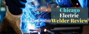 chicago electric welder review