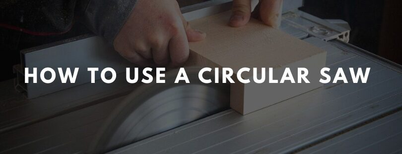 How to use a circular saw?