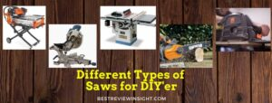 Top 5 Types of Saws Every Diyer Should Get to Know